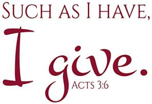 such as I have I give