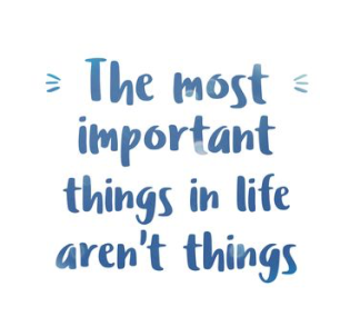 most important things aren't things
