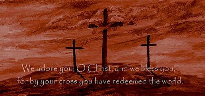 we adore you o christ