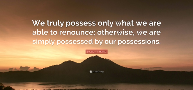 we only possess what we renounce