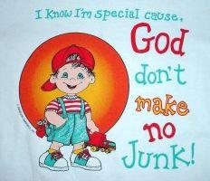 God Don't make no junk
