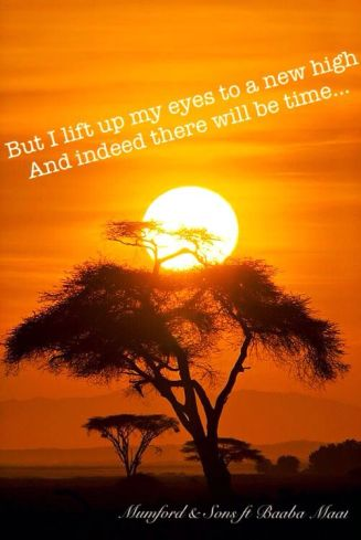 I lift up my eyes there will be time