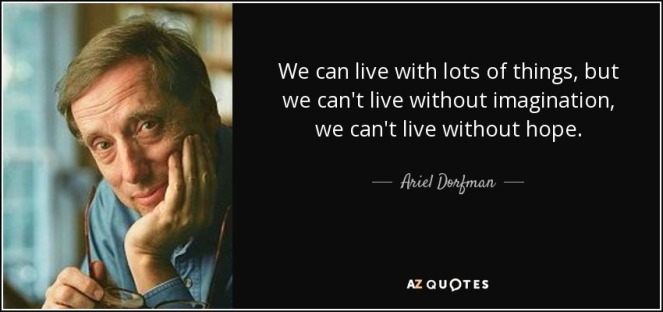 quote-we-can-live-with-lots-of-things-but-we-can-t-live-without-imagination-we-can-t-live-ariel-dorfman-98-5-0567