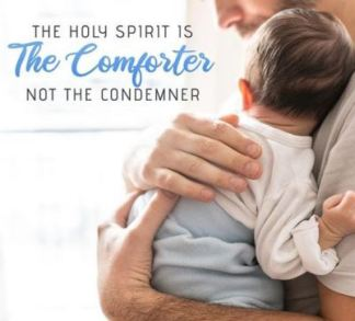 The Holy spirit is the comforter not the Condemner