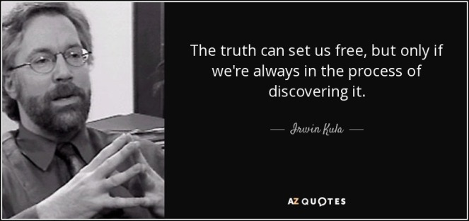 the truth can set us free but only if we re-always-in-the-process-of-discovering-it