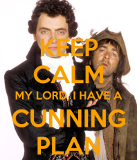 keep-calm-my-lord-i-have-a-cunning-plan