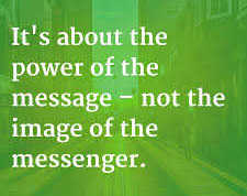 power of message not image of messenger