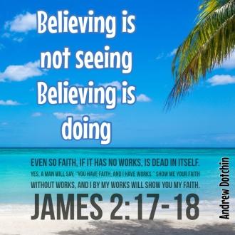 Believing is doing James 2v17-18