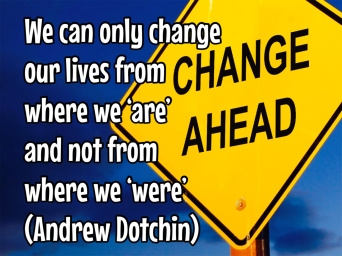 change our lives from where we are